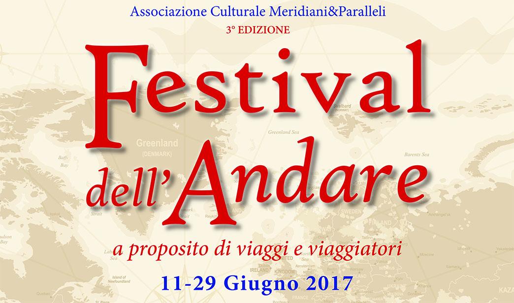 Festival dell'Andare - 11-29 giugno 2017