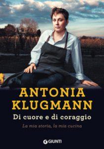 Antonia Klugmann, Di cuore e di coraggio, Giunti