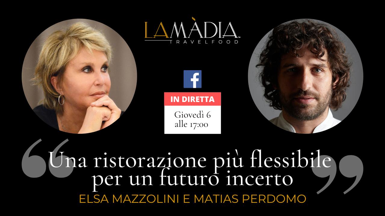 Una ristorazione più flessibile per un futuro incerto: Elsa Mazzolini e Matias Perdomo in diretta Facebook Giovedì 6 Maggio alle 17:00