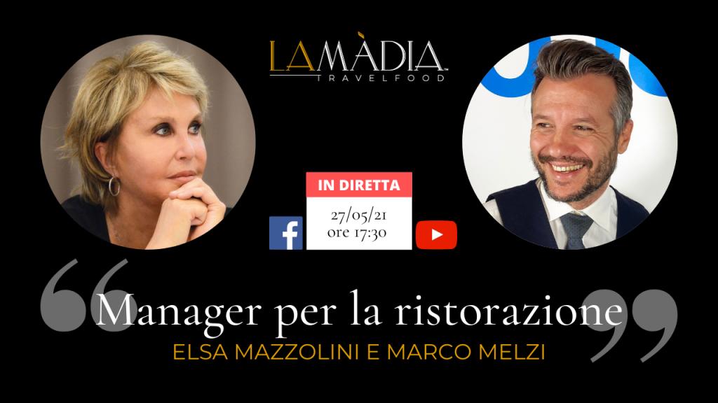 Manager per la ristorazione: Elsa Mazzolini e Marco Melzi, il 27/05 alle ore 17:30