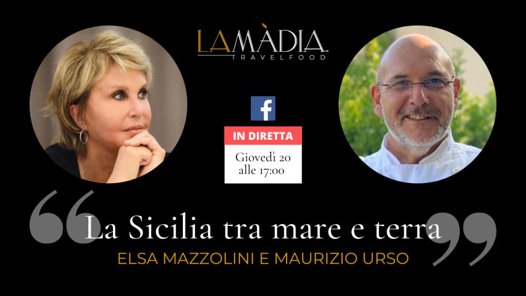 La Sicilia tra mare e terra: una diretta di Elsa Mazzolini con Maurizio Urso. Giovedì 20 maggio alle ore 17:00 su Facebook e YouTuube