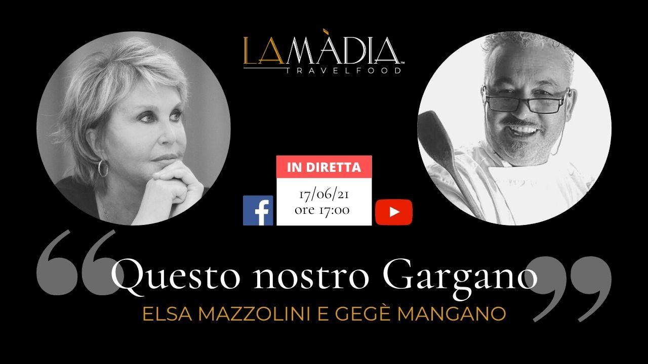 Questo nostro Gargano - Elsa Mazzolini e Gegè Mangano in diretta Facebook e Youtube, giovedì 17 giugno alle ore 17:00