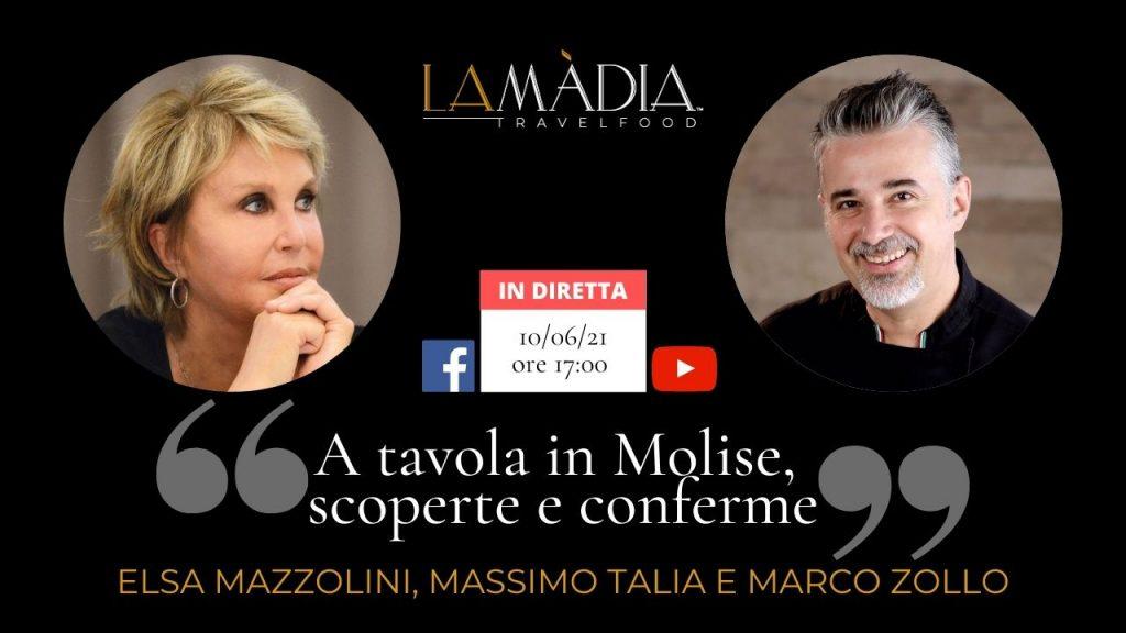 Dirette: A tavola in Molise, scoperte e conferme. Elsa Mazzolini, Massimo Talia, Marco Zollo in diretta su La Madia Travelfood